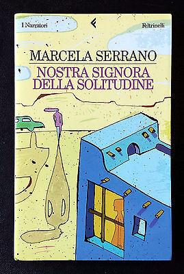Marcela Serrano, Nostra signora della solitudine, Ed. Feltrinelli, 2001
