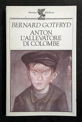 Bernard Gotfryd, Anton l'allevatore di colombe, Ed. Guanda, 1992
