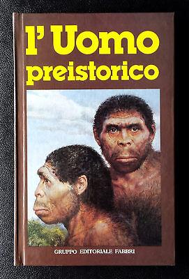 G. Carrada, La preistoria dell'uomo dalle origini al Neolitico, Ed. Mondadori