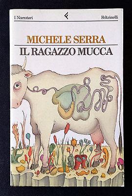 Michele Serra, Il ragazzo mucca, Ed. Feltrinelli, 1997