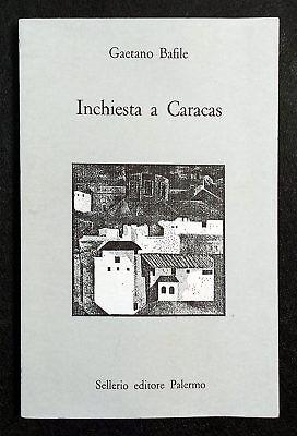 Gaetano Bafile, Inchiesta a Caracas, Ed. Sellerio, 1989
