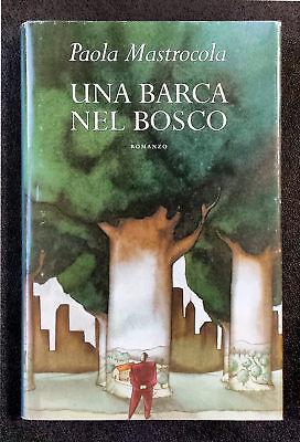 Paola Mastrocola, Una barca nel bosco, Ed. MondoLibri, 2004