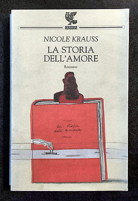 Nicole Krauss, La storia dell'amore, Ed. Guanda, 2006