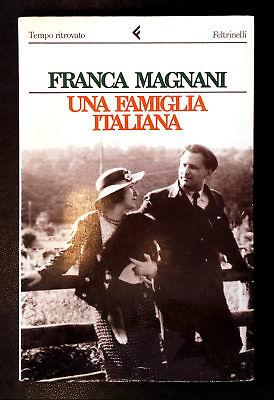 Franca Schiavetti Magnani, Una famiglia italiana, Ed. Feltrinelli, 1991