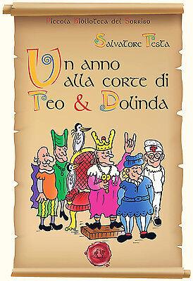 Salvatore Testa, Un anno alla Corte di Teo & Dolinda, Ed. Festina Lente, 2016