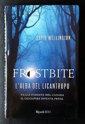 David Wellington, Frostbite. L'alba del licantropo, Ed. Rizzoli, 2010