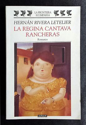Hernán Rivera Letelier, La regina cantava Rancheras, Ed. Guanda, 1998