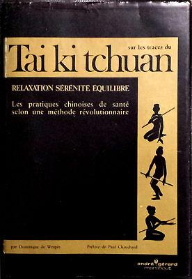 Dominique de Wespin, Sur le traces du Tai ki tchuan, Ed. Gérard & C., 1973