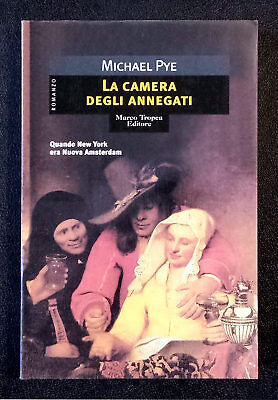 Michael Pye, La camera degli annegati, Ed. Marco Tropea, 2003