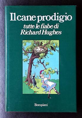Il cane prodigio. Tutte le fiabe di Richard Hughes, Ed. Bompiani, 1982