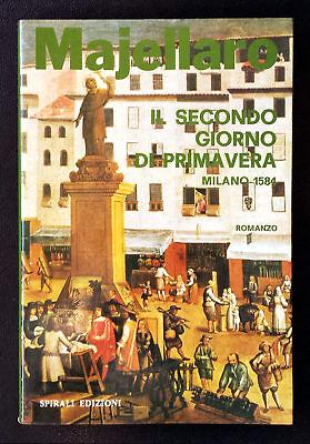 Nino Majellaro, Il secondo giorno di Primavera [Milano, 1584], Ed. Spirali, 1984