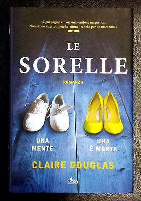Claire Douglas, Le sorelle, Ed. Nord, 2016