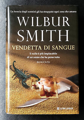 Wilbur Smith, Vendetta di sangue, Ed. Longanesi, 2013