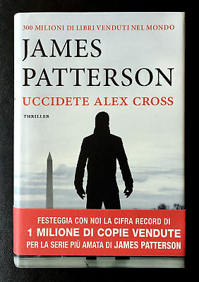 James Patterson, Uccidete Alex Cross, Ed. Longanesi, 2015