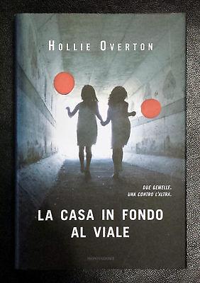 Hollie Overton, La casa in fondo al viale, Ed. Mondadori, 2017