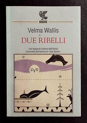 Velma Wallis, Due ribelli, Ed. Guanda, 1998