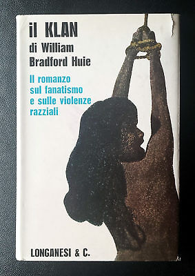William Bradford Huie, Il Klan, Ed. Longanesi, 1968