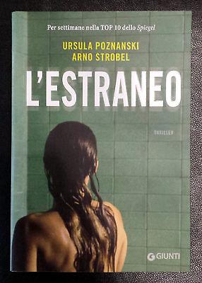 Ursula Poznanski e Arno Strobel, L'estraneo, Ed. Giunti, 2017