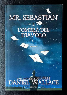 Daniel Wallace, Mr. Sebastian e l'ombra del diavolo, Ed. Newton Compton, 2008