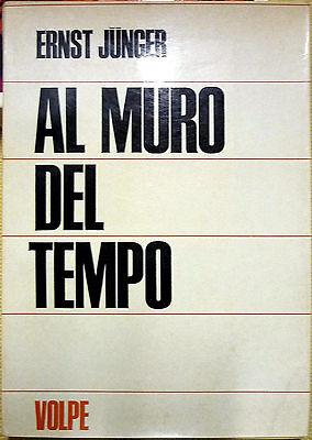 Ernst Jünger, Al muro del tempo, Ed. Giovanni Volpe, 1965