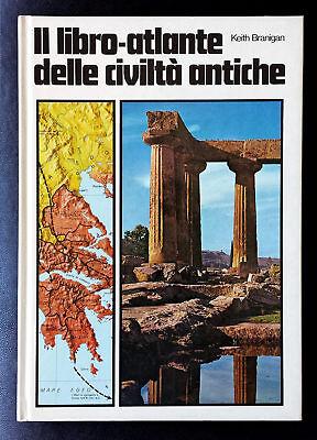 Keith Branigan, Il libro-atlante delle civiltà antiche, Ed. Mondadori, 1977