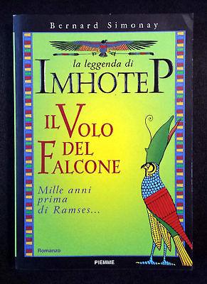 Bernard Simonay, La leggenda di Imhotep. Il volo del falcone, Ed. PiEmme, 1998