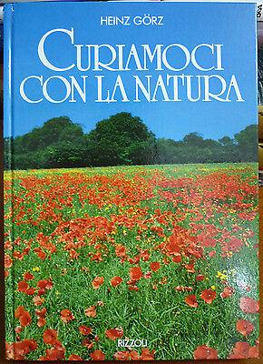Heinz Görz, Curiamoci con la natura, Ed. Rizzoli