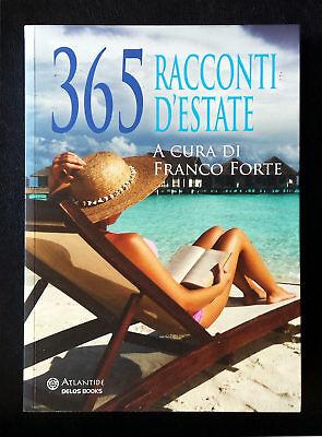 Fanco Forte (a cura di), 365 racconti d'estate, Ed. Delos, 2014