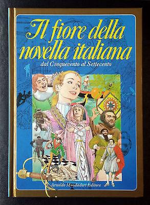 Il fiore della novella italiana dal Cinquecento al Settecento, Ed. Mondadori