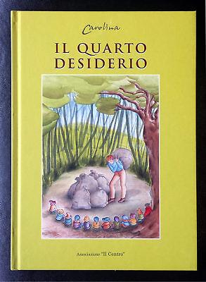 Carolina Zalce de la Pena, Il quarto desiderio, Ed. Ass.ne 'il Centro', 2003