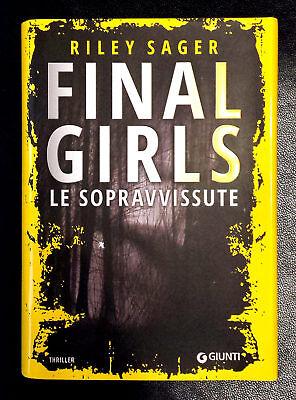 Riley Sager, Final Girls. Le sopravvissute, Ed. Giunti, 2017