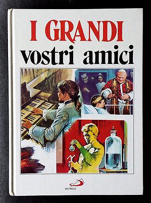 Attilio Monge, I grandi vostri amici, Ed. San Paolo, 1994
