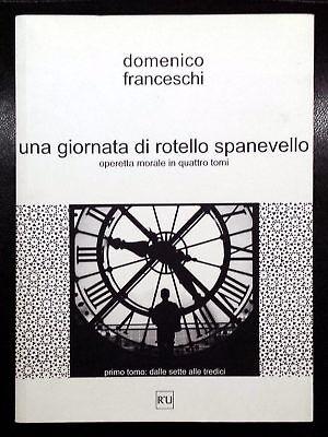 D. Franceschi, Una giornata di Rotello Spanevello - Primo Tomo, Ed. R'U, 2003