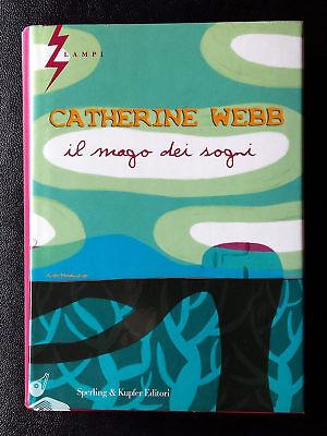 Catherine Webb, Il mago dei sogni, Ed. Sperling & Kupfer, 2003