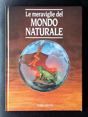 Robert Muir Wood, Le meraviglie del mondo naturale, Ed. F.lli Fabbri, 1990