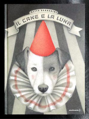 Alice Barberini, Il cane e la luna, Ed. Orecchio Acerbo, 2015