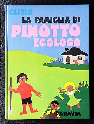 Clizia, La famiglia di Pinotto ecologo, Ed. Paravia, 1972