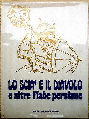 Lo Scià e il diavolo, e altre fiabe persiane, Ed. Mondadori, 1977