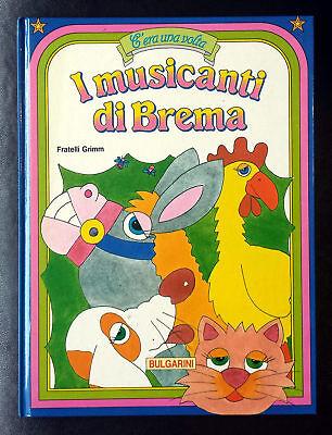 Fratelli Grimm, I musicanti di Brema, Ed. Bulgarini, 1992