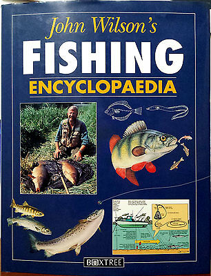 John Wilson's, Fishing Encyclopaedia, Ed. Boxtree, 1995