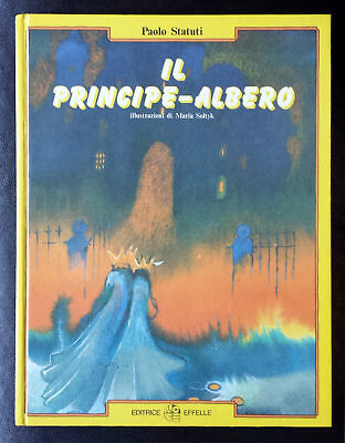 Paolo Statuti, Il Principe-albero, Ed. EffElle, 1987