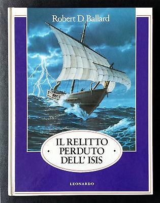 Robert D. Ballard, Il relitto perduto dell'Isis, Ed. Leonardo