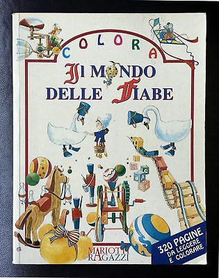 Colora il Mondo delle Fiabe, Ed. Mariotti Publishing, 1996