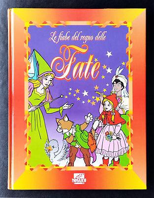 Mariagrazia Piana (testi di), Le fiabe del regno delle fate, Ed. Mosaico, 1999