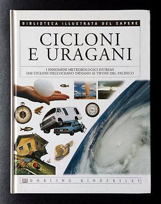 Jack Challoner (testi di), Cicloni e uragani, Ed. De Agostini - Dorling K., 2004