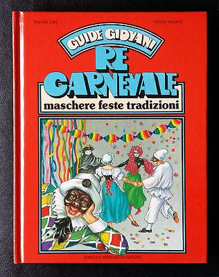 M. Cardi e V. Viscardi, Re Carnevale. Maschere, feste, tradizioni, Ed. Mondadori