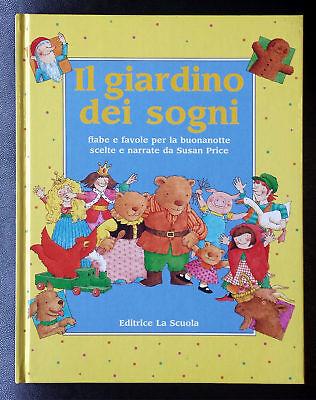 Il Giardino dei Sogni. Fiabe e favole per la buonanotte, Ed. La Scuola, 1994