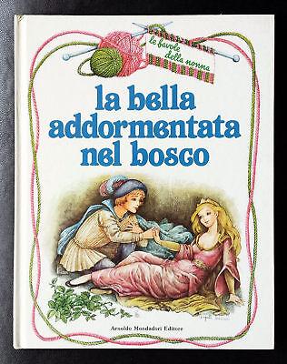 Gianni Padoan (testi di), La bella addormentata nel bosco, Ed. Mondadori, 1984