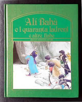 Alì Babà e i quaranta ladroni e altre fiabe, Ed. Mondadori, 1984