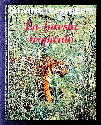 Federica Colombo (a cura di), La foresta tropicale, Ed.Vallardi, 1976